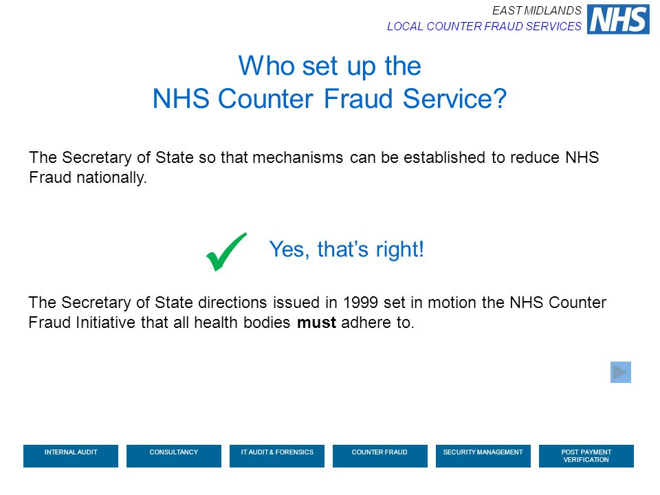 The Secretary of State directions issued in 1999 set in motion the NHS Counter Fraud Initiative that all health bodies must adhere to. Who set up the