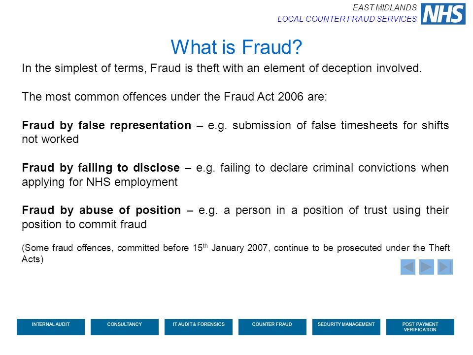 In the simplest of terms, Fraud is theft with an element of deception involved. The most common offences under the Fraud Act 2006 are: Fraud by false