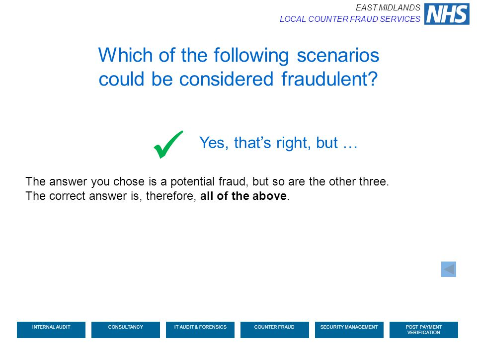 The answer you chose is a potential fraud, but so are the other three. The correct answer is, therefore, all of the above. Yes, that's right, but … Wh