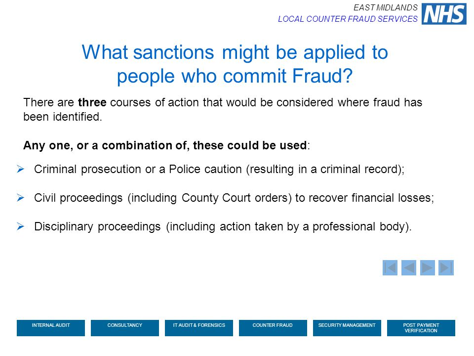 There are three courses of action that would be considered where fraud has been identified. Any one, or a combination of, these could be used: What sa