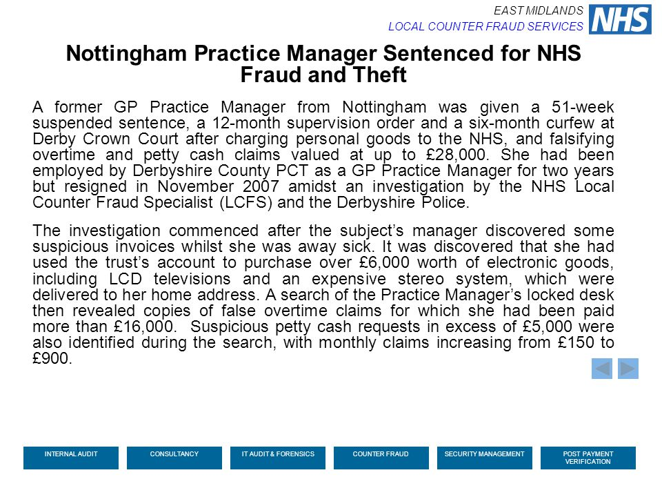 Nottingham Practice Manager Sentenced for NHS Fraud and Theft A former GP Practice Manager from Nottingham was given a 51-week suspended sentence, a 1