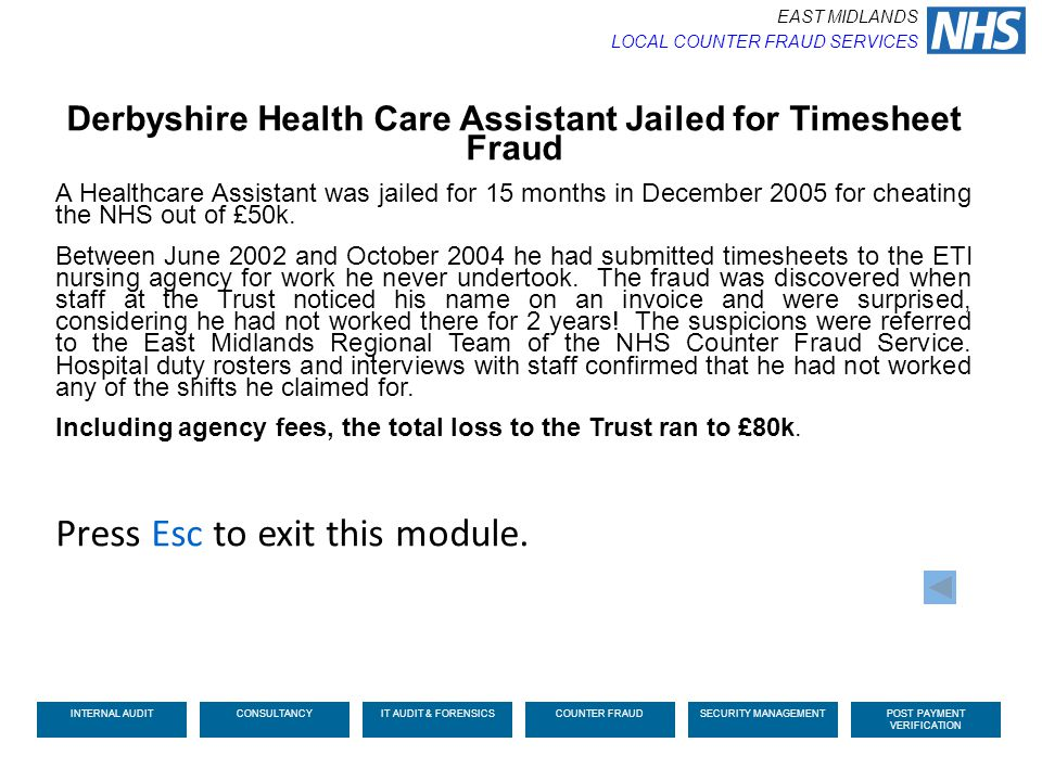 Derbyshire Health Care Assistant Jailed for Timesheet Fraud A Healthcare Assistant was jailed for 15 months in December 2005 for cheating the NHS out