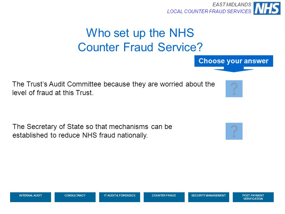 The Trust's Audit Committee because they are worried about the level of fraud at this Trust. The Secretary of State so that mechanisms can be establis