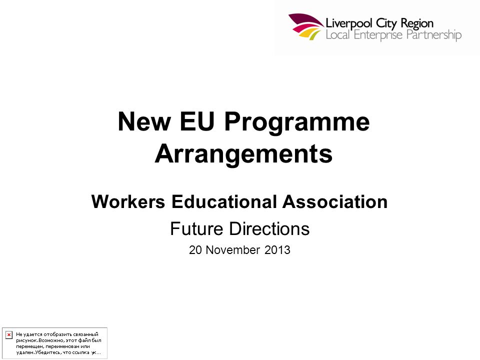 New EU Programme Arrangements Workers Educational Association Future Directions 20 November 2013