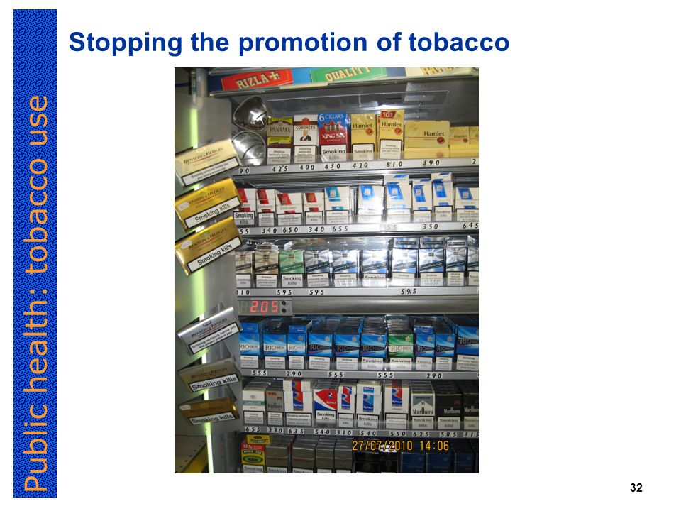 Public health: tobacco use 32 Stopping the promotion of tobacco