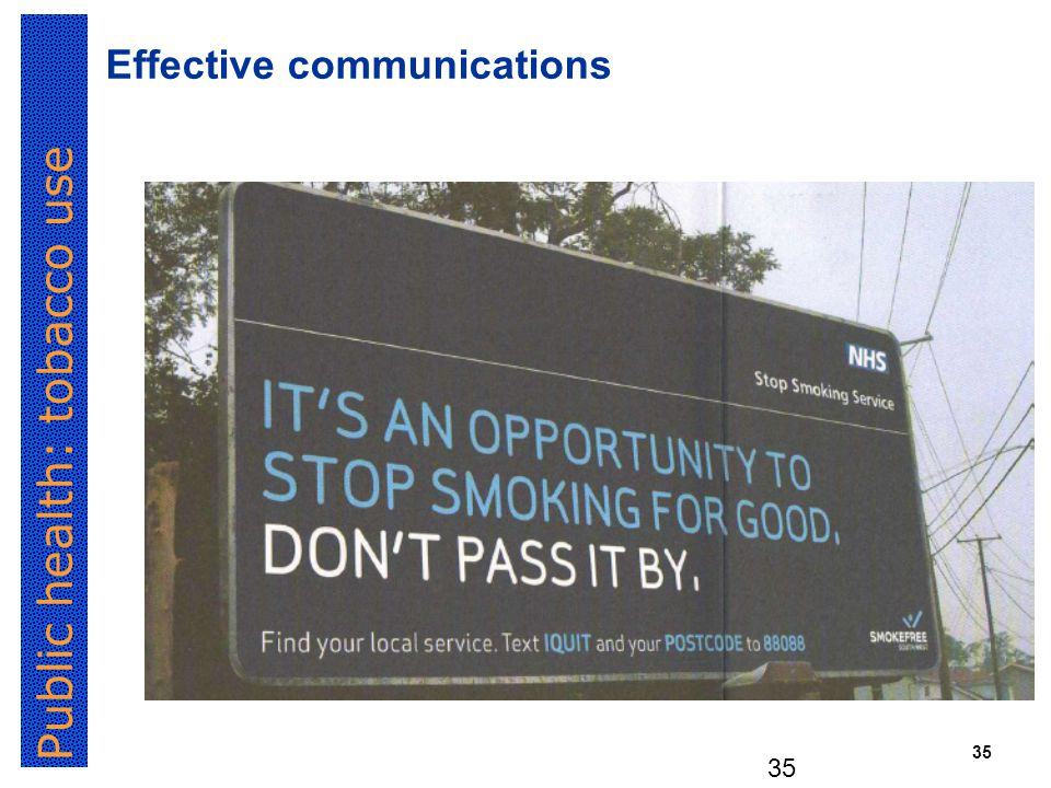 Public health: tobacco use 35 Effective communications