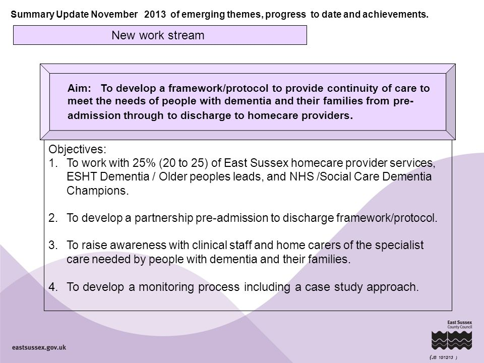 Summary Update November 2013 of emerging themes, progress to date and achievements. Aim: To develop a framework/protocol to provide continuity of care