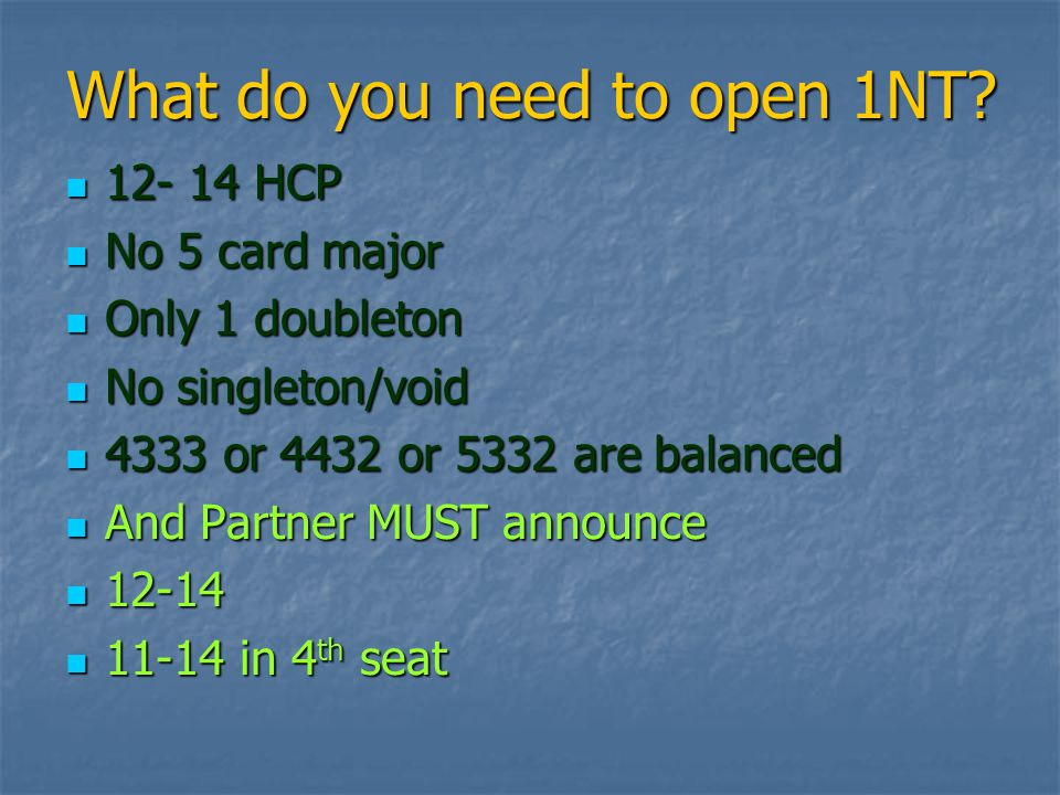 What do you need to open 1NT.