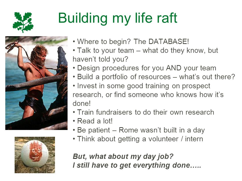 Building my life raft Where to begin. The DATABASE.