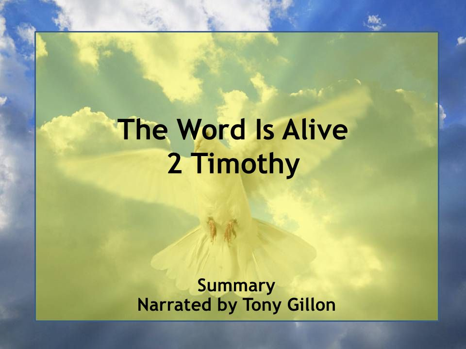 The Word Is Alive 2 Timothy Summary Narrated by Tony Gillon