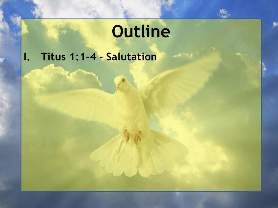 I.Titus 1:1–4 - Salutation