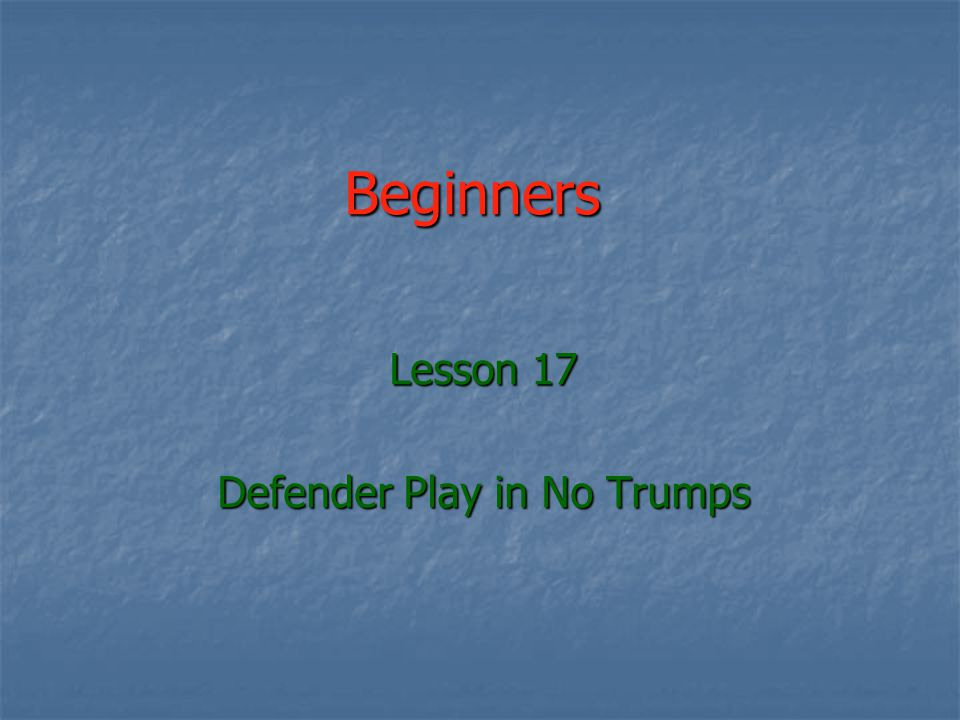 Rule of 11 example Partner leads Partner leads Your hand Your hand Dummy Dummy 77 55 22 A J 6 5 77 JJ 77 66 55 7 QQ TT 99 Q 8 3 KK AA 88 44 33 TT 66 55 11-7 = 4 11-7 = 4 -2 in dummy -2 in dummy -2 in hand -2 in hand Declarer has 0 cards above 7.