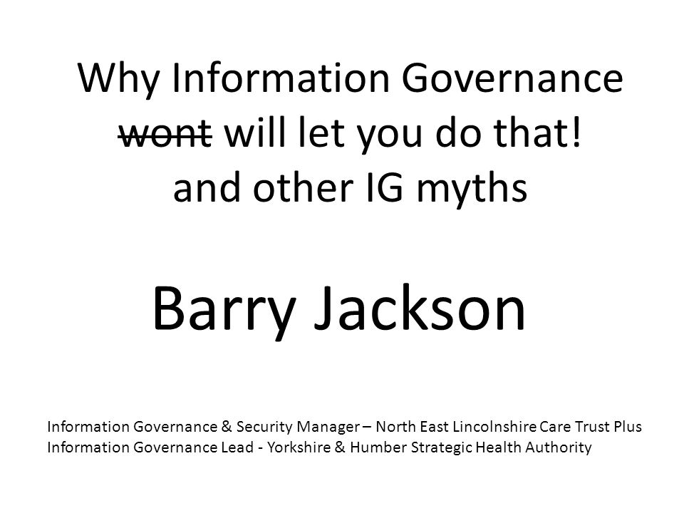 Why Information Governance wont will let you do that.
