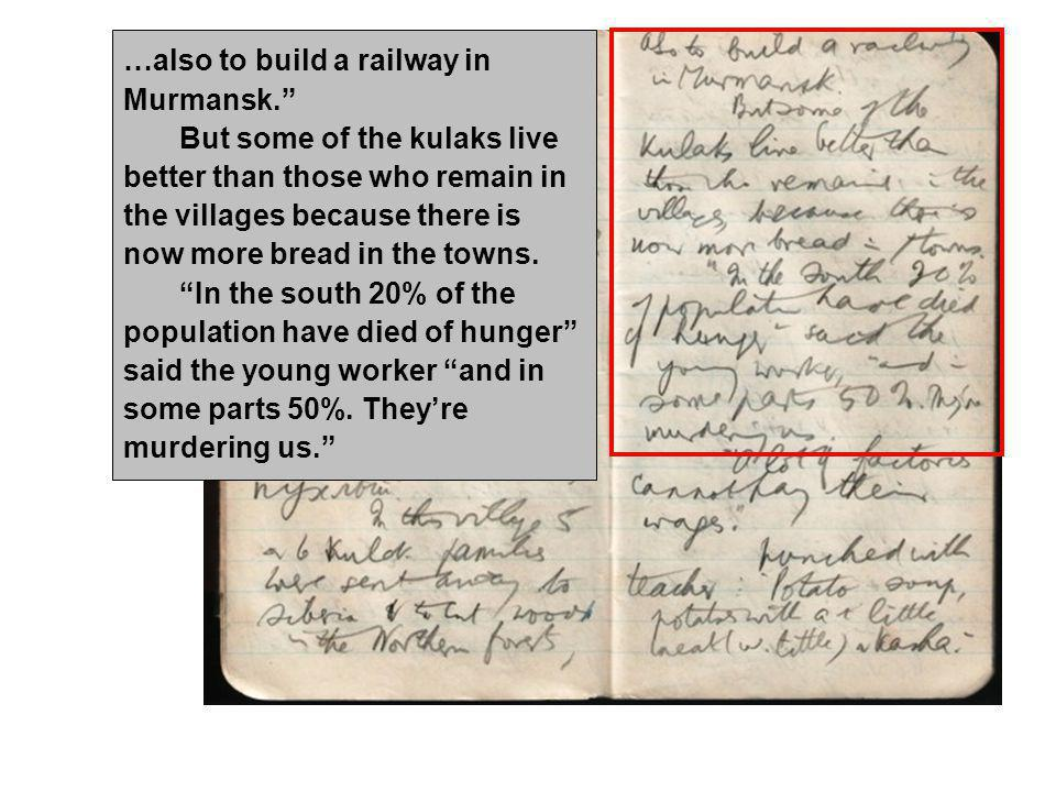 …also to build a railway in Murmansk. But some of the kulaks live better than those who remain in the villages because there is now more bread in the towns.