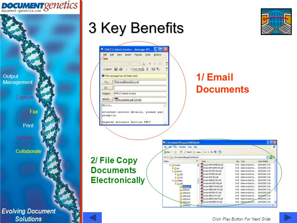 Capture Fax Print Output Management Archive Collaborate Click Play Button For Next Slide 3 Key Benefits 1/ Email Documents 2/ File Copy Documents Electronically