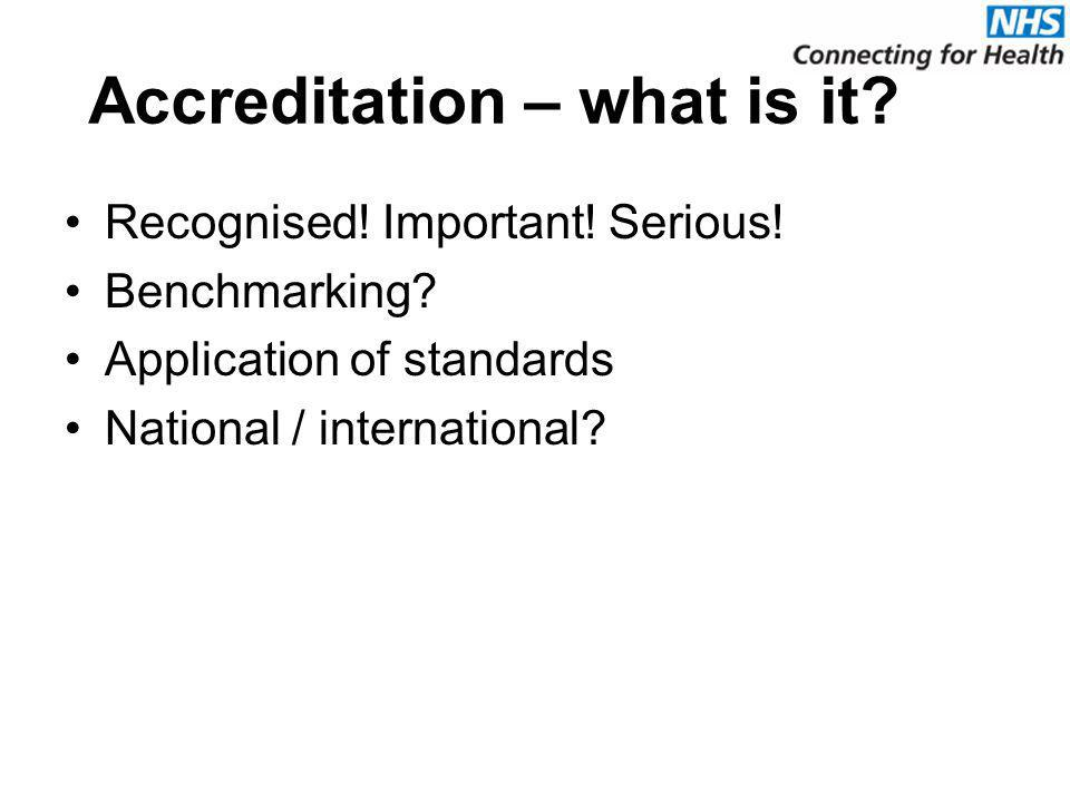Accreditation – what is it. Recognised. Important.