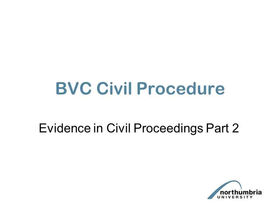 BVC Civil Procedure Evidence in Civil Proceedings Part 2