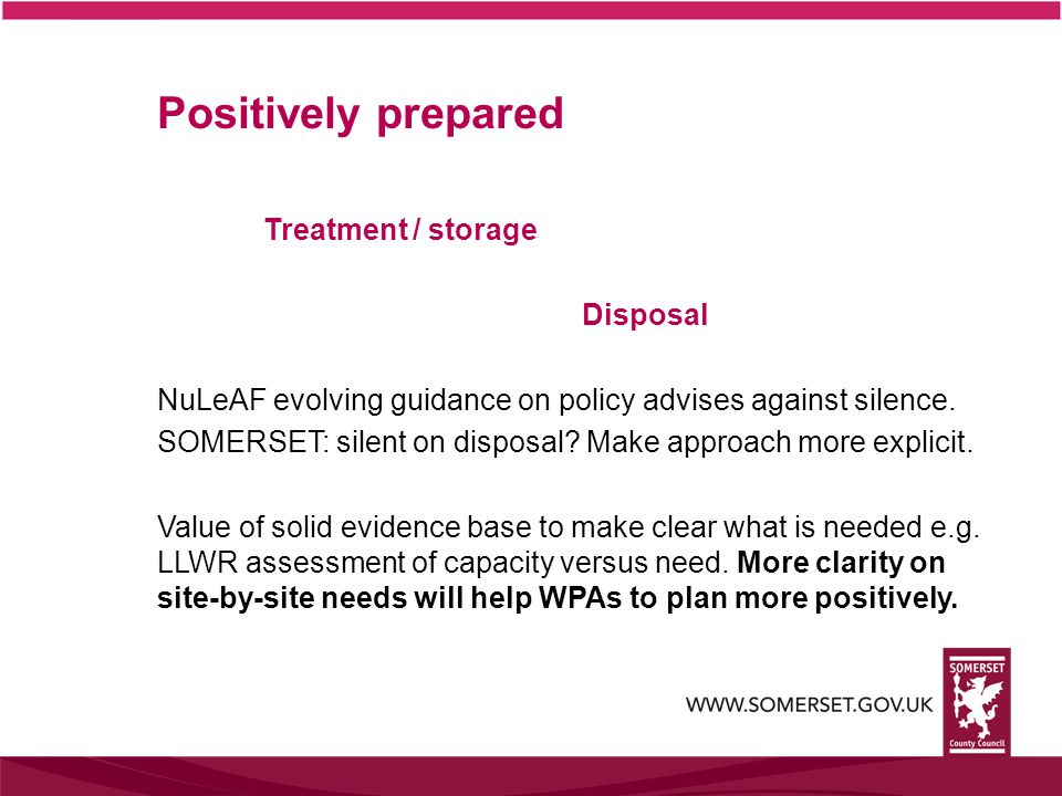 The plan should be the most appropriate strategy, when considered against the reasonable alternatives, based on proportionate evidence SOMERSET: Preference for on-site only restriction reaffirmed in 2011 consultation results.