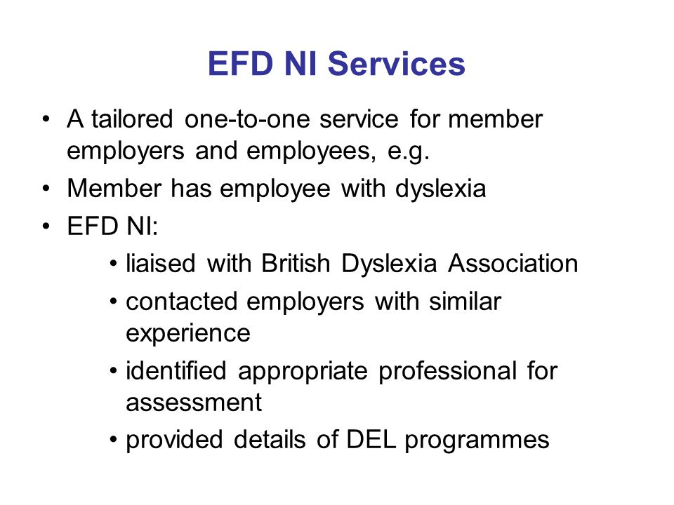 EFD NI Services A tailored one-to-one service for member employers and employees, e.g.