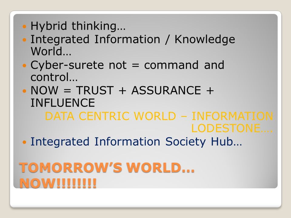 TOMORROW'S WORLD… NOW!!!!!!!.
