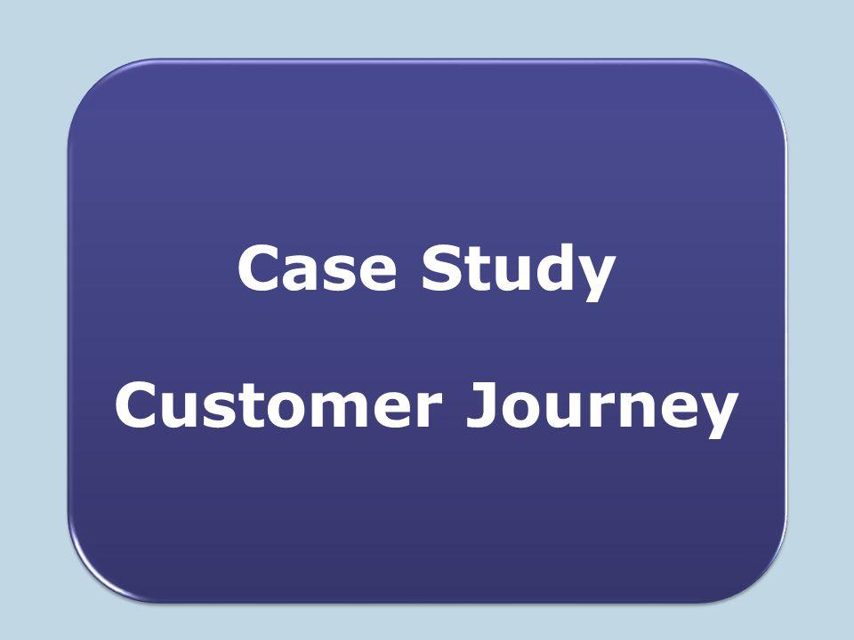Case Study Customer Journey