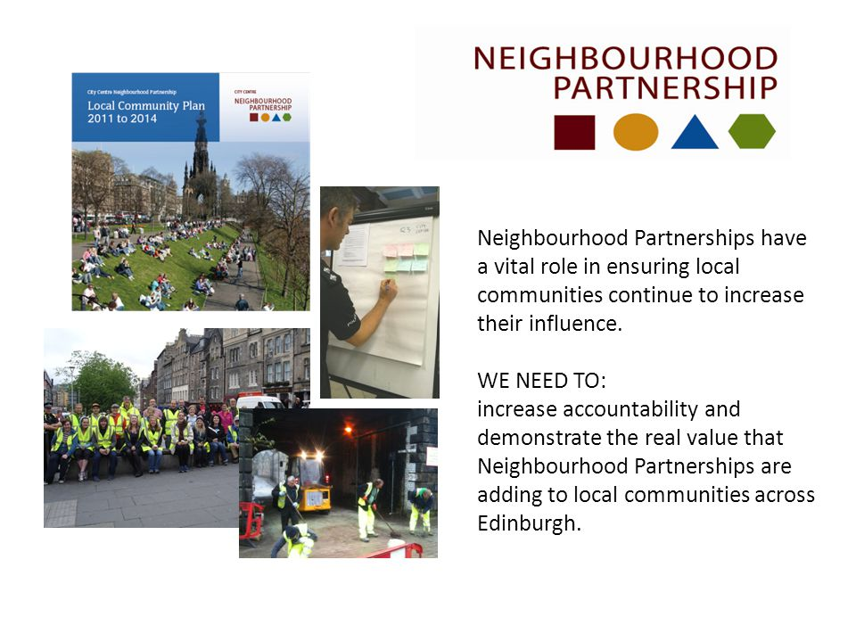 Neighbourhood Partnerships have a vital role in ensuring local communities continue to increase their influence.