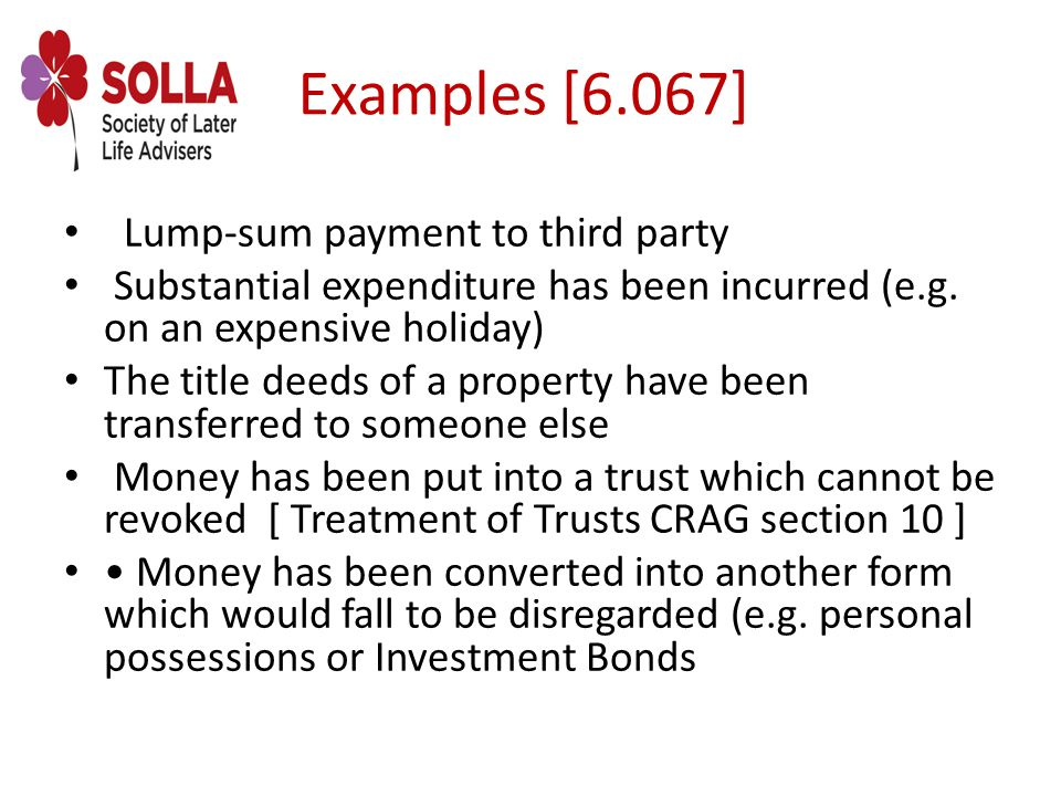 Examples [6.067] Lump-sum payment to third party Substantial expenditure has been incurred (e.g.