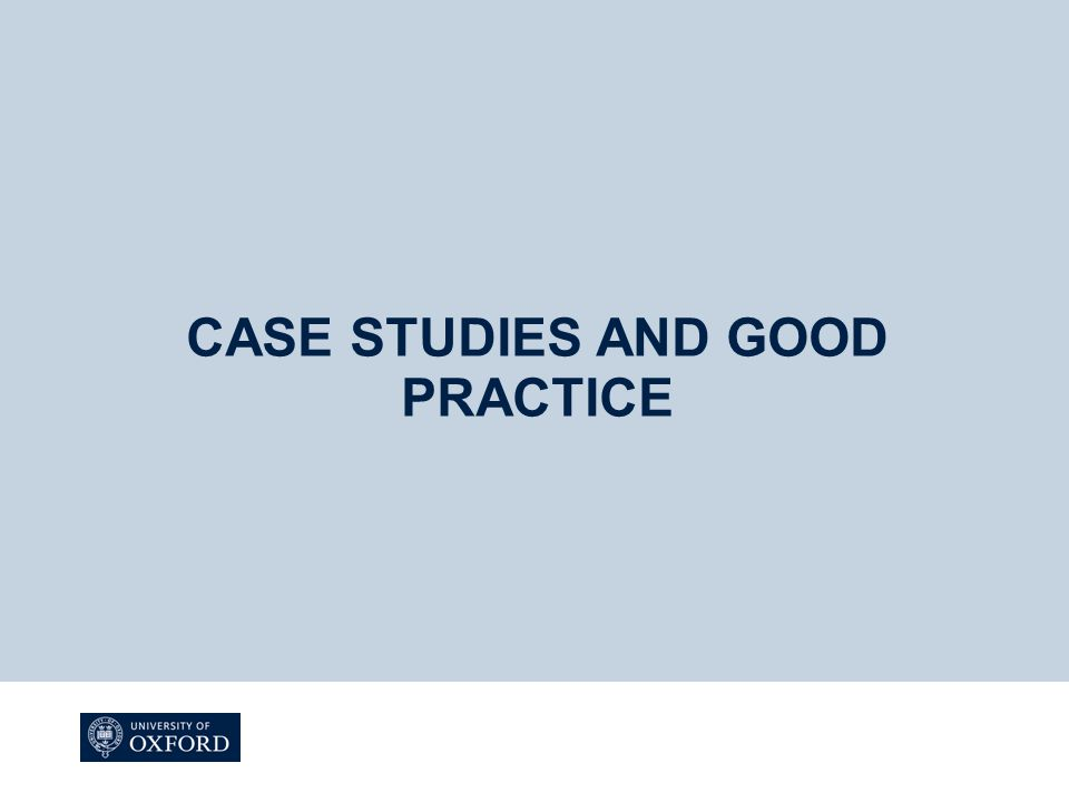 CASE STUDIES AND GOOD PRACTICE