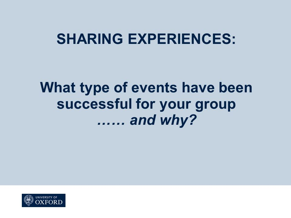 SHARING EXPERIENCES: What type of events have been successful for your group …… and why?