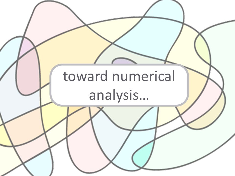 toward numerical analysis…