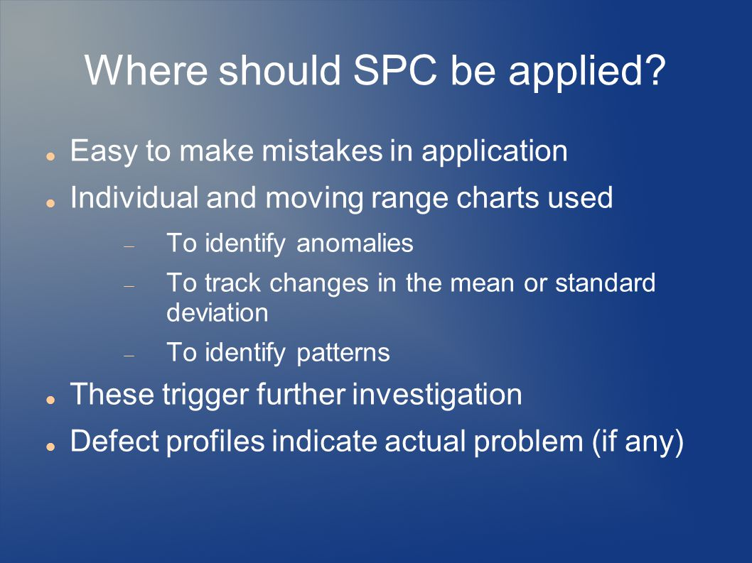 Where should SPC be applied.