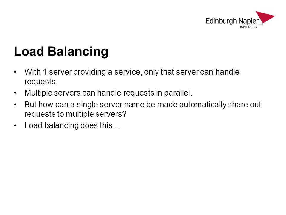 Load Balancing With 1 server providing a service, only that server can handle requests. Multiple servers can handle requests in parallel. But how can