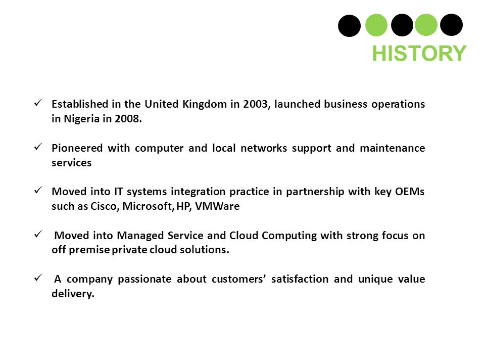 Established in the United Kingdom in 2003, launched business operations in Nigeria in 2008.