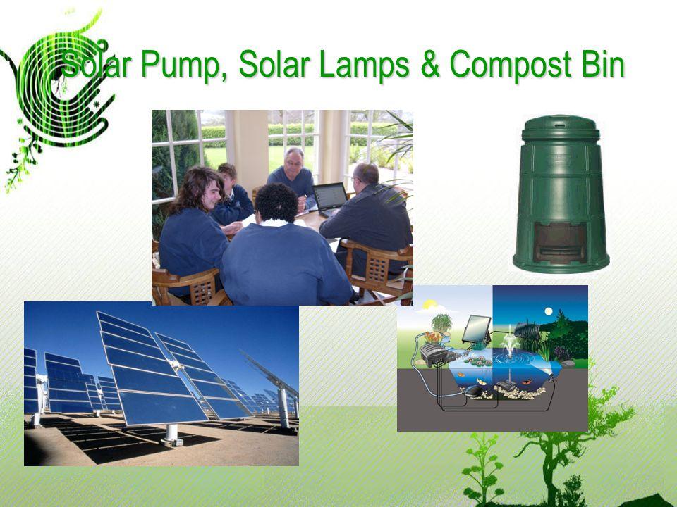 Solar Pump, Solar Lamps & Compost Bin Solar Pump, Solar Lamps & Compost Bin
