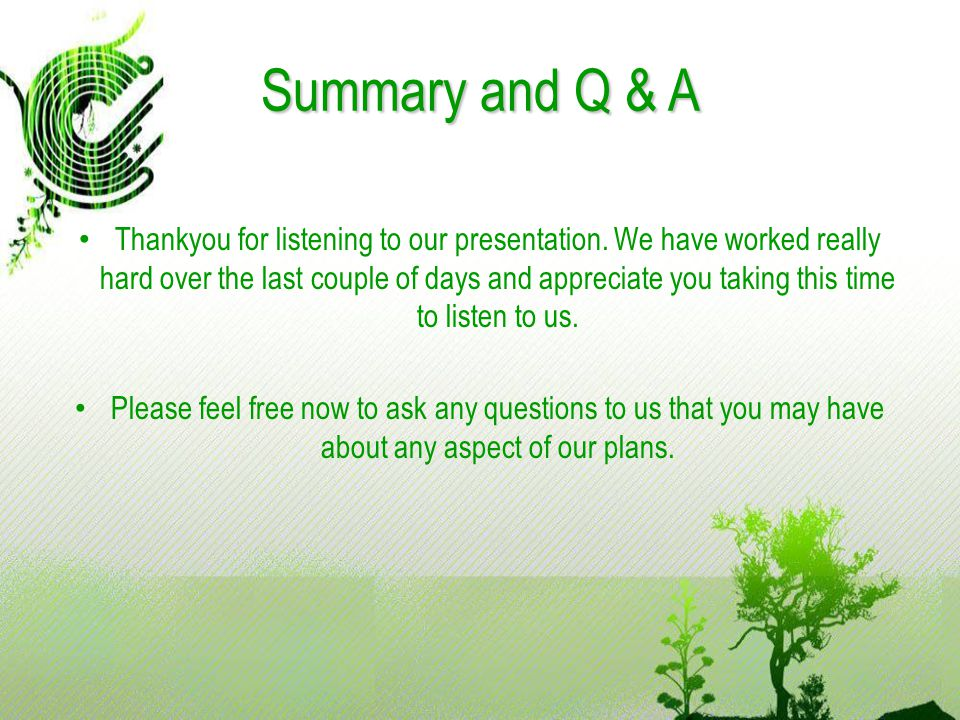 Summary and Q & A Thankyou for listening to our presentation.