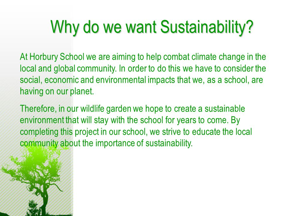 Why do we want Sustainability.