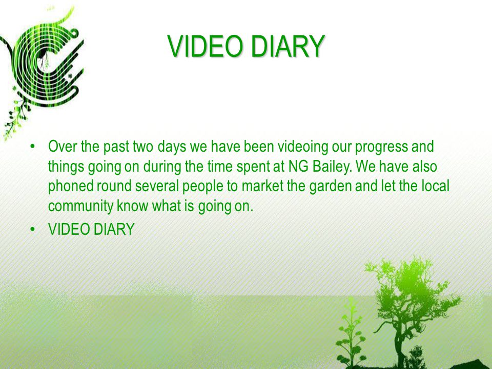 VIDEO DIARY Over the past two days we have been videoing our progress and things going on during the time spent at NG Bailey.