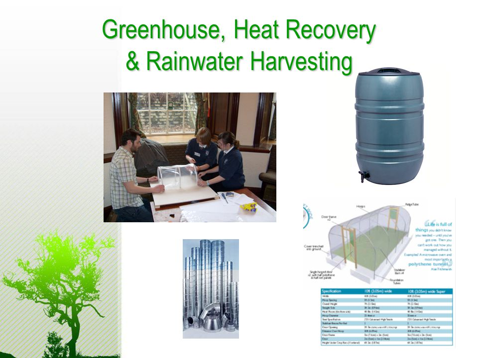 Greenhouse, Heat Recovery & Rainwater Harvesting