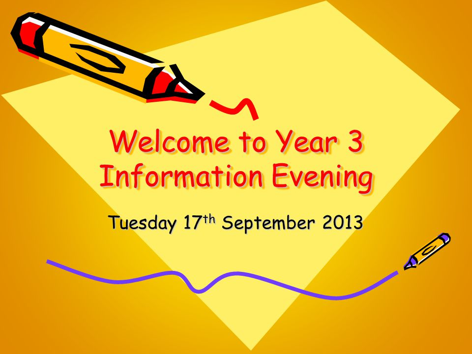Welcome to Year 3 Information Evening Tuesday 17 th September 2013
