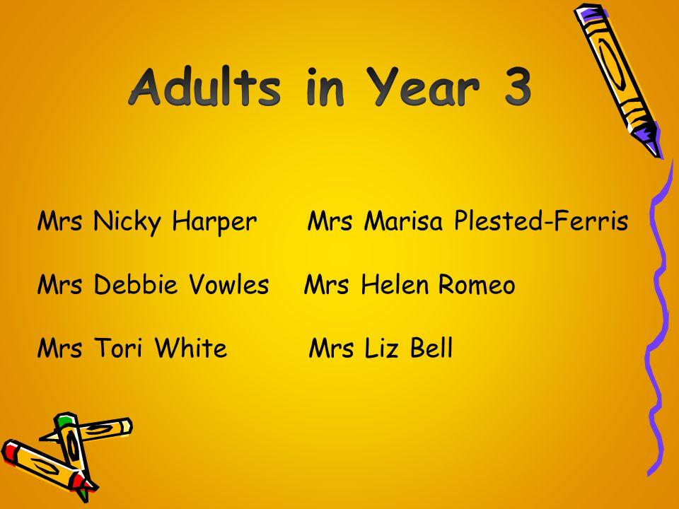 Mrs Nicky Harper Mrs Marisa Plested-Ferris Mrs Debbie Vowles Mrs Helen Romeo Mrs Tori WhiteMrs Liz Bell