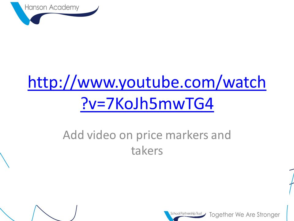 v=7KoJh5mwTG4 Add video on price markers and takers