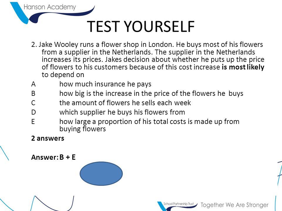 TEST YOURSELF 2.Jake Wooley runs a flower shop in London.