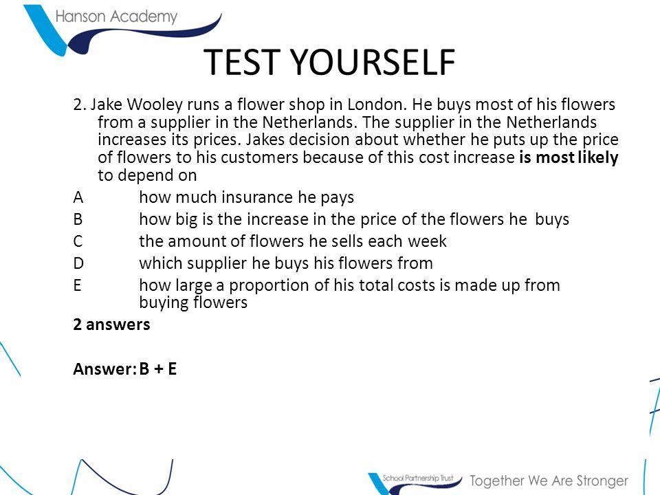 TEST YOURSELF 2. Jake Wooley runs a flower shop in London.