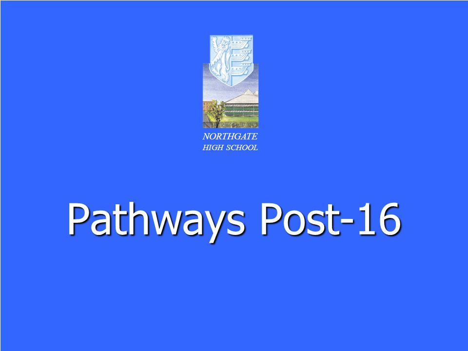 Pathways Post-16 NORTHGATE HIGH SCHOOL