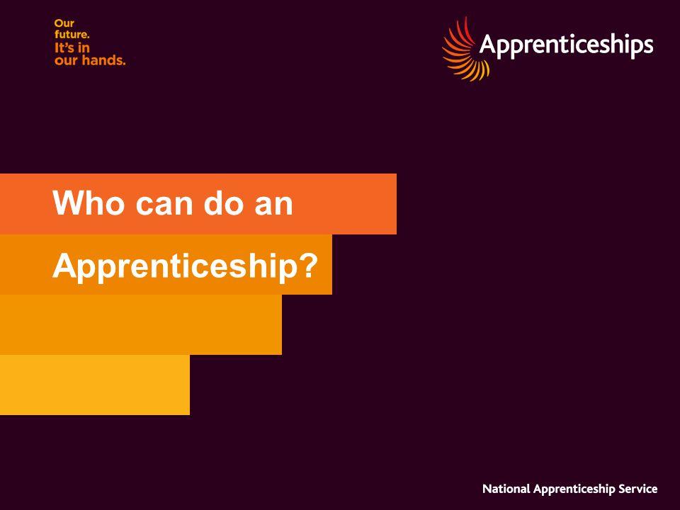 Who can do an Apprenticeship?