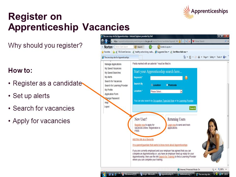Register on Apprenticeship Vacancies Why should you register? How to: Register as a candidate Set up alerts Search for vacancies Apply for vacancies