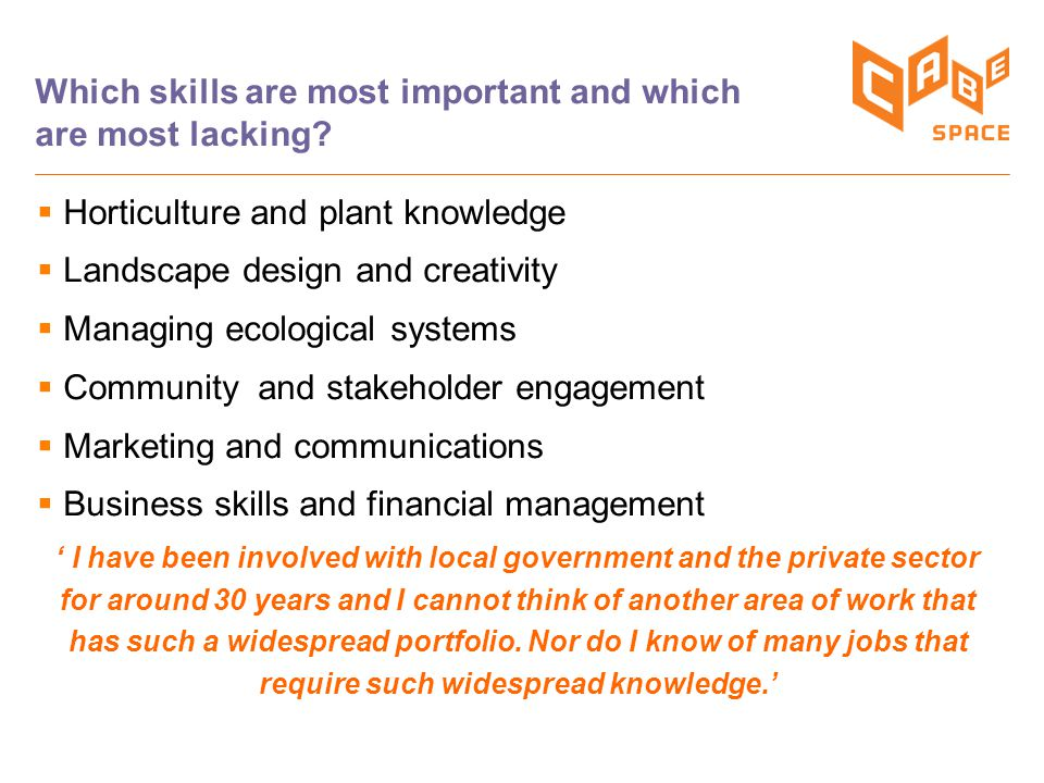 Which skills are most important and which are most lacking.