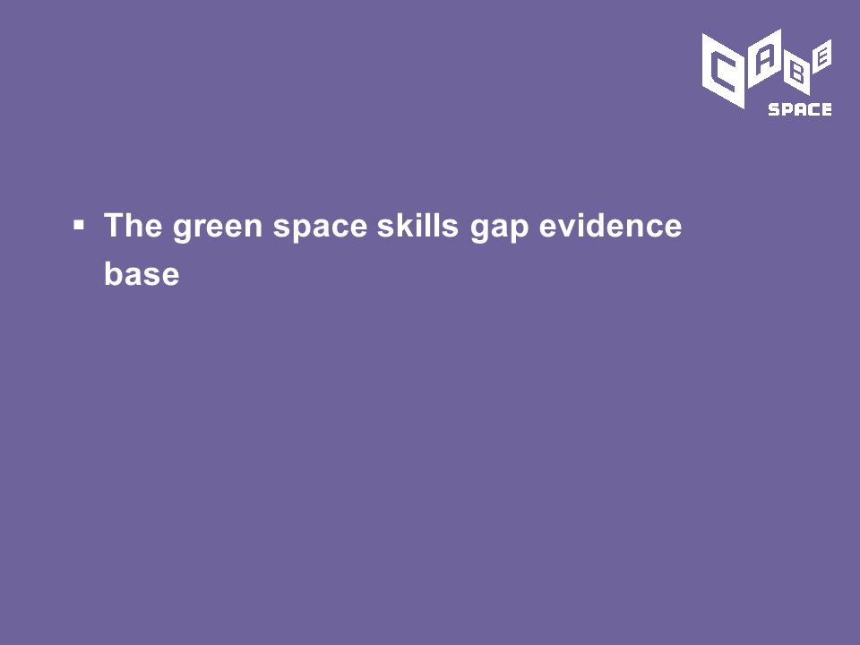  The green space skills gap evidence base