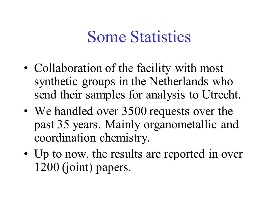 Some Statistics Collaboration of the facility with most synthetic groups in the Netherlands who send their samples for analysis to Utrecht.