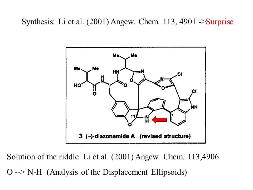 Synthesis: Li et al. (2001) Angew. Chem. 113, 4901 ->Surprise Solution of the riddle: Li et al. (2001) Angew. Chem. 113,4906 O --> N-H (Analysis of th